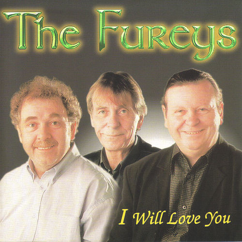 Play & Download I Will Love You by Fureys | Napster