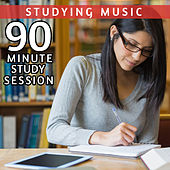 90 Minute Study Session: Peaceful Music for Study and Relaxation by Studying Music