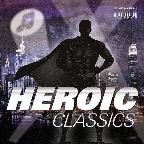 Play & Download Heroic Classics by Various Artists | Napster