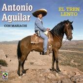 El Tren Lento by Antonio Aguilar