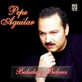 Play & Download Baladas Y Boleros by Pepe Aguilar | Napster