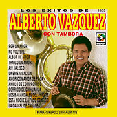 Play & Download Los Exitos De Alberto Vazquez Con Tambora by Alberto Vazquez | Napster