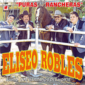 Puras Rancheras - Eliseo Robles by Eliseo Robles