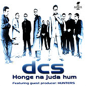 Play & Download Honge Na Juda Hum by DCS | Napster