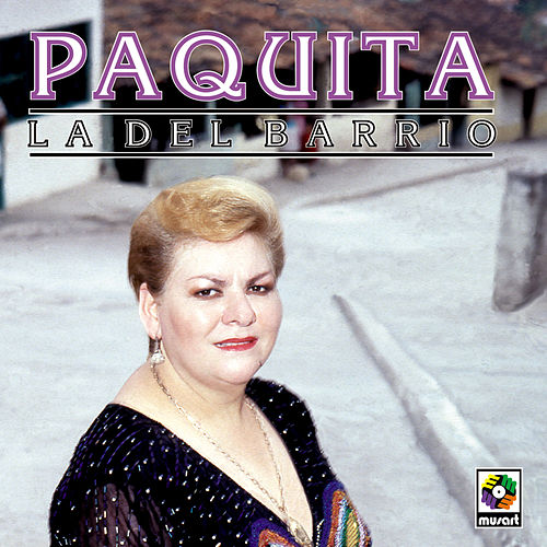 Play & Download Paquita La Del Barrio by Paquita La Del Barrio | Napster