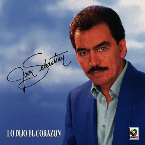 Lo Dijo El Corazon by Joan Sebastian