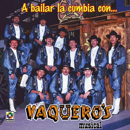 Play & Download A Bailar La Cumbia Con by Vaqueros Musical | Napster