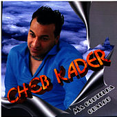 Play & Download Ma Goutelha Oualou by Cheb Kader | Napster