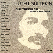 Play & Download Gül Türküleri - Lütfü Gültekin by Various Artists | Napster