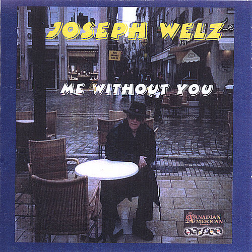 Play & Download Me Without You (Unreleased Treasures) by Joey Welz | Napster
