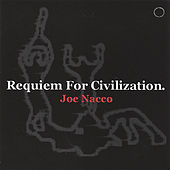 Play & Download Requiem For Civilization by Joe Nacco   Napster