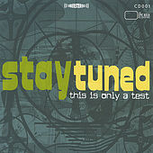 Play & Download This Is Only A Test by Stay Tuned | Napster
