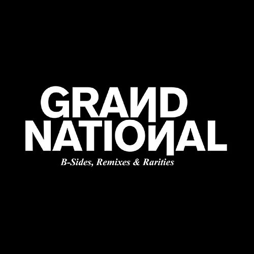 B-Sides, Remixes & Rarities by Grand National