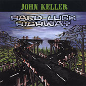 Hard Luck Highway by John Keller