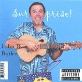 Surprise! by John R. Butler