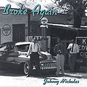 Play & Download Broke Again by Johnny Nicholas | Napster