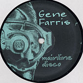 Play & Download Mainline Disco by Gene Farris | Napster