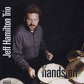 Play & Download Hands On by Jeff Hamilton Trio | Napster