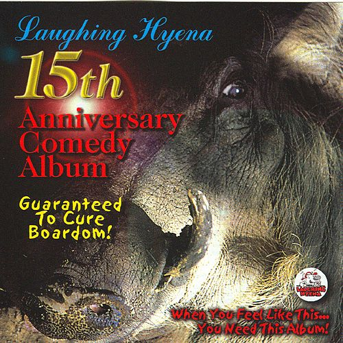 Laughing Hyena 15th Anniversary Comedy Album by Various Artists