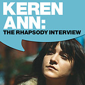 Play & Download Keren Ann: The Rhapsody Interview by Keren Ann | Napster
