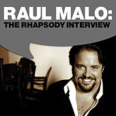 Play & Download Raul Malo: The Rhapsody Interview by Raul Malo | Napster