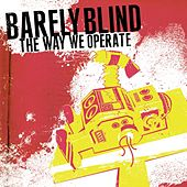 The Way We Operate by Barely Blind