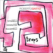 Play & Download Traps by Roberto Gatto | Napster
