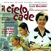 Play & Download Il Cielo Cade by Luis Bacalov | Napster