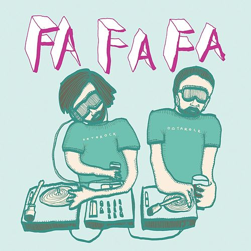 Play & Download Fa-Fa-Fa - EP by Datarock | Napster