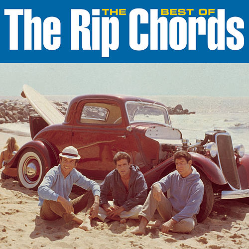 Play & Download The Best Of The Rip Chords by The Rip Chords | Napster