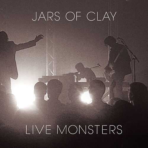 Live Monsters by Jars of Clay