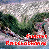 Play & Download Canções Revolucionárias by Various Artists | Napster