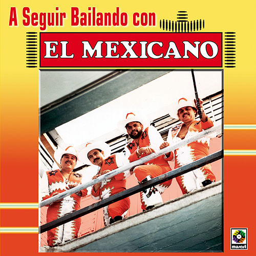 Play & Download A Seguir Bailando by Mi Banda El Mexicano | Napster