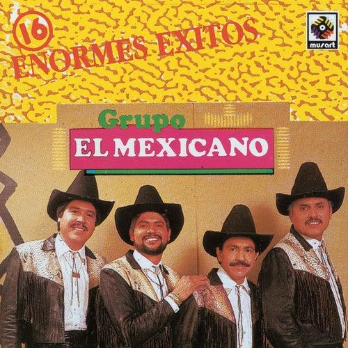 Play & Download 16 Enormes Exitos Mi Banda El Mexicano by Mi Banda El Mexicano | Napster