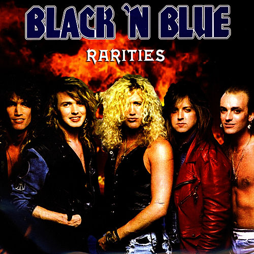 Play & Download Rarities by Black 'N' Blue | Napster