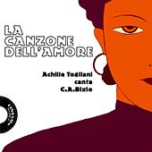 La Canzone Dell'Amore Vol. 1 ( Canzone Italiana, Love songs) by Achille Togliani