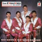 No Dejes De Quererme by Los Corazones Del Norte