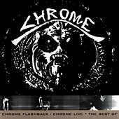 Play & Download Chrome Flashback / Chrome Live by Chrome | Napster