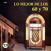 Play & Download Lo Mejor De Los 60 Y 70 by Various Artists | Napster