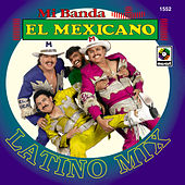 latin musico Mix by Mi Banda El Mexicano