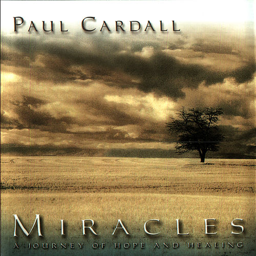 Play & Download Miracles - A Journey of Hope & Healing by Paul Cardall | Napster