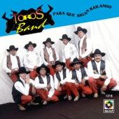 Play & Download Para Que Sigan Bailando by Los Toros Band | Napster
