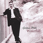 Play & Download Waterfall by Joshua Mills | Napster