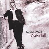 Waterfall by Joshua Mills