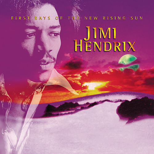First Rays Of The New Rising Sun by Jimi Hendrix