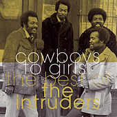 The Best Of The Intruders: Cowboys to Girls by The Intruders