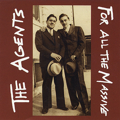 Play & Download For All the Massive by The Agents | Napster
