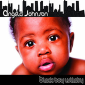 Play & Download Black Boy Lullaby - single by Angela Johnson | Napster