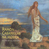 Play & Download Ramón Cabanillas: Poemas Musicados by Joaquín Pixán | Napster