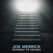 Play & Download Stairway to Heaven by Joe Merrick | Napster